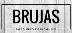Brujas en Carnaval #blog #tienda #disfraces #online #carnaval #halloween