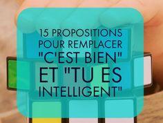 """15 propositions pour remplacer """"c'est bien"""" et """"tu es intelligent"""" (encourager plutôt que complimenter)"""