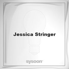 Jessica Stringer: Page about Jessica Stringer #member #website #sysoon #about