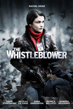 The Whistleblower-- most moving and shocking film i have seen in a long time