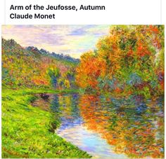 Claude Monet: Arm of the Jeufosse, Autumn Private collection Dates: 1884 Artist age: Approximately 44 years old. Dimensions: Height: 60 cm in.), Width: 73 cm in. Claude Monet, Monet Paintings, Landscape Paintings, Artist Monet, Monet Water Lilies, Impressionist Artists, Surrealism Painting, Beautiful Paintings, Pointillism
