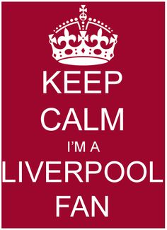 Keep Calm I'm A Liverpool Fan