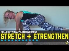 Full Body Stretch and Strengthen - Beginner-Friendly Yoga/Pilates Style Workout Enjoy gentle stretching and simple core-strengthening exercises in this easy-to-follow, beginner-friendly bodyweight workout, designed to help you feel long, lean and strong.  This exercise video is perfect for an early morning wake up workout, or as the fitting end to a long day.  You do not need any prior knowledge of Yoga to complete this workout.
