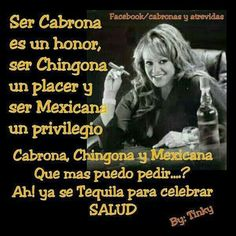 Cabrona, chingona y mexicana! Chaww baby