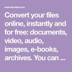 Convert your files online, instantly and for free: documents, video, audio, images, e-books, archives. You can also view your document directly in our Viewer page. And there is no need to download any software. Filing, Free Design, Software, Audio, Books, Tech, Libros, Book, Book Illustrations