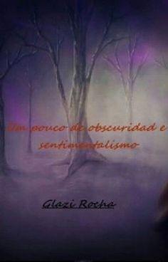 Um pouco de obscuridade e sentimentalismo. (em revisão) - Nota da Autora #wattpad #poesia