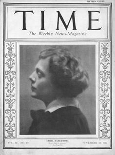 BARRYMORE, ETHEL (Ethel May Barrymore) Actress Hailing from America's most distinguished acting family, Ethel May Barrymor. First Winter Olympics, Barrymore Family, Irish Free State, Dh Lawrence, Time Magazine, Magazine Covers, Broadway, What Do You See, Silent Film