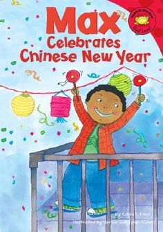 Max Celebrates Chinese New Year (Read-It! Readers: The Life of Max) by Adria F Klein, illustrated by Mernie Gallagher-Cole Kindergarten Social Studies, Kindergarten Activities, Toddler Activities, Kindergarten Class, Preschool Ideas, Chinese New Year Activities, New Years Activities, New Year's Crafts, Crafts For Kids