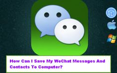 save-wechat-messages-and-contacts-to-computer