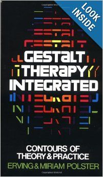 Gestalt Therapy Integrated: Contours of Theory & Practice: Erving Polster, Miriam Polster: 9780394710068: Amazon.com: Books