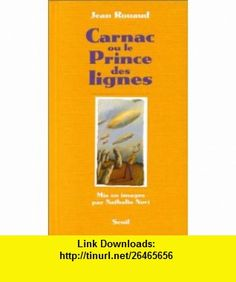 Carnac, ou, Le prince des lignes (9782020376051) Jean Rouaud, Nathalie Novi , ISBN-10: 2020376059  , ISBN-13: 978-2020376051 ,  , tutorials , pdf , ebook , torrent , downloads , rapidshare , filesonic , hotfile , megaupload , fileserve