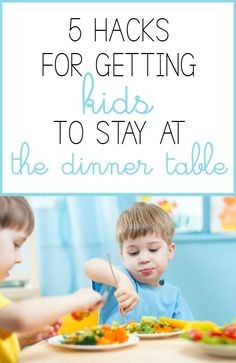 5 Hacks for Getting Kids to Stay at the Dinner Table more at my site You-be-fit.com