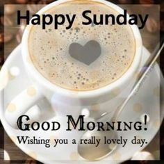 Happy Sunday Good Morning Wishing You A Really Lovely Day good morning sunday sunday quotes good morning quotes happy sunday sunday quote happy sunday quotes good morning sunday sunday quotes for friends and family coffee sunday quotes Sunday Morning Memes, Blessed Sunday Morning, Good Morning Sunday Images, Sunday Morning Coffee, Happy Sunday Quotes, Good Morning Good Night, Morning Pics, Morning Pictures, Sunday Meme