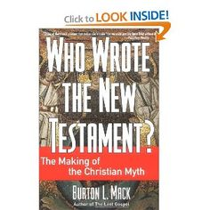 Who Wrote the New Testament?: The Making of the Christian Myth: Burton L. Mack: 9780060655181: Amazon.com: Books