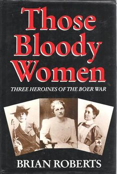 THOSE BLOODY WOMEN Three Heroines of the Boer war Story of Lady Sarah Wilson, Hansie van Warmelo and Emily Hobhouse and their exploits during the Anglo-Boer War. Lion Face Drawing, Books To Read, My Books, Tactical Survival, Female Soldier, Teaching History, African History, Military History, Sarah Wilson