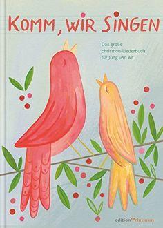 Komm, wir singen: Das große chrismon-Liederbuch für Jung ... https://www.amazon.de/dp/3869211105/ref=cm_sw_r_pi_dp_x_i3s2zbP8P91ST