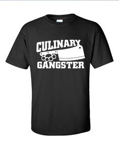 Culinary Gangster Chef prep Cook food foodie restaurant geek cool Printed T-Shirt Tee Shirt Mens Ladies Womens dad Funny mad labs Chef Shirts, Mens Tee Shirts, Logo Chef, Cool Tees, Cool T Shirts, Cool Printed T Shirts, Chef Quotes, Hipster Man, Tee Design