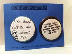 Hitchhiker's Marvin don't talk to me about life - the art of flying - Pin Back Buttons  -  Douglas Adams - 2.25 inches on Etsy, $3.00