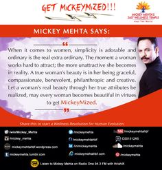 """#GetMickeyMized: """"Let a woman's real #beauty through her true attributes be realized, may every #woman becomes beautiful in virtues to get #MickeyMized."""" Share this to start a #Wellness Revolution for #Human Evolution. #MickeyMehta #MickeyMize #GetMickeyMized #lifecoach #hollistichealth #fitness #philosopher #woman #women #wellness&wellbeing #wellness #wellnessguru"""