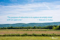 """Why Education Matters: """"The purpose of education is to replace an empty mind with an open one."""" - Malcolm S. Forbes"""