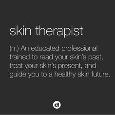 Your skin therapist. (Image via Dermalogica) Skin Treatments, Facial Treatment, Hair Removal, Mary Kay, Esthetician Room, Esthetician Resume, Medical Esthetician, Salon Quotes, Spa Quotes