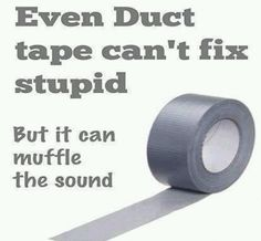 You can't fix stupid!!! But this will work.....