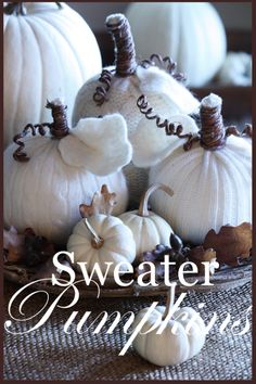Tutorial on making Sweater Pumpkins from Yvonne at the blog StoneGable: SWEATER PUMPKINS