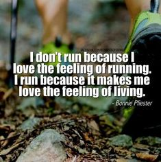 Running relieves my stress, helps me breath easier. I am thankful that I CAN run.