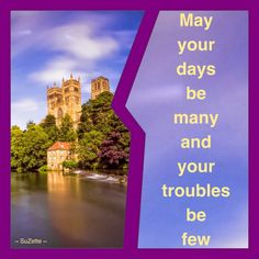 MY YOUR TROUBLES BE FEW