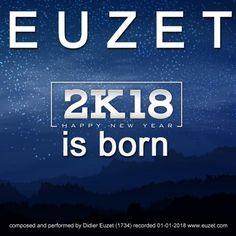 Happy NEW YEAR 2018 ! Have you heard '2K18 Is BORN - EUZET (1734)' by @DidierEuzet on #SoundCloud? #np https://soundcloud.com/deuzet/2k18-is-born-euzet-1734