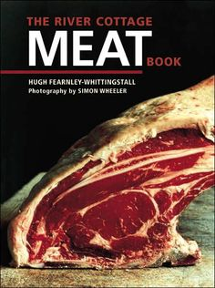 Book Review:  The River Cottage Meat Book  by Hugh Fearnley-Whittingstall
