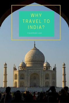 Why travel to India