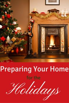 Preparing your Home for the Holidays: A helpful Guide