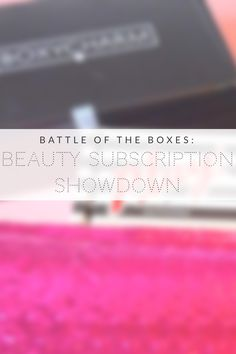 Battle of the beauty boxes