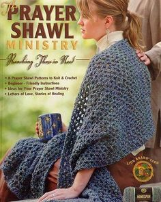 The Prayer Shawl Ministry LA4225 - Reaching those in need Join the thousands of knitters and crocheters of all faiths who are creating handmade shawls for people in need. Whatever your faith and where