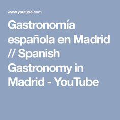 Gastronomía española en Madrid // Spanish Gastronomy in Madrid - YouTube