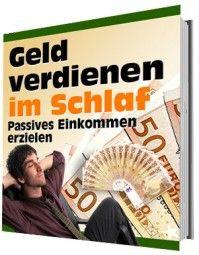 Geld verdienen im Schlaf - Passives Einkommen erzielen (eBook)