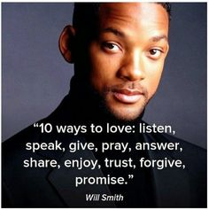 Wonderfull Quotes !!!: 10 ways to Love: by Will Smith  http://wonderfull-quotes.blogspot.in/2014/05/10-ways-to-love-by-will-smith.html