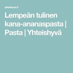 Lempeän tulinen kana-ananaspasta   Pasta   Yhteishyvä Smoothie, Pineapple, Smoothies