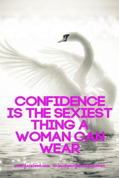 Check out my new PixTeller design! :: Confidence is the sexiest thing a woman can wear www.facebook....
