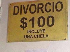 Divorcio $100, incluye una chela. =)
