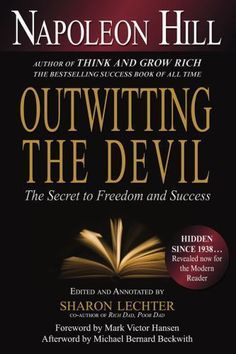Outwitting the Devil : The Secret to Freedom and Success by Napoleon Hill (2011