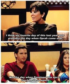 When he called out Kris for forgetting about her granddaughter. | 16 Times Scott Disick Totally Owned The Kardashians
