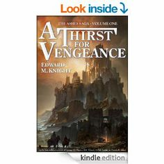 Amazon.com: A Thirst for Vengeance (The Ashes Saga) eBook: Edward M. Knight: Books