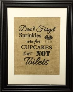 Sprinkles Are For Cupcakes Not Toilets Burlap Print by MilsoMade
