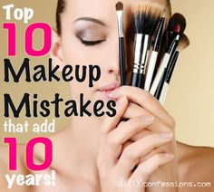 Top 10 makeup mistakes that add 10 years
