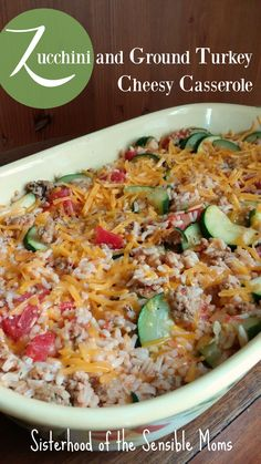 Zucchini and Ground Turkey Cheesy Casserole   This a healthy, yet hearty, casserole recipe using zucchini and ground turkey. It's delicious, easy, and freezes well. What more could you want?   Sisterhood of the Sensible Moms