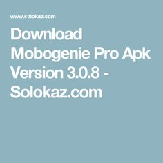Download Mobogenie Pro Apk Version 3.0.8 - Solokaz.com