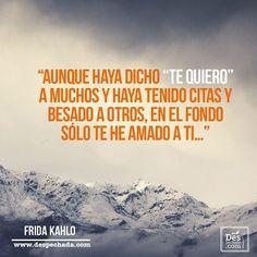 Visítanos en www.despechada.com, ¡te estamos esperando! #Amor #Frases #FridaKahlo