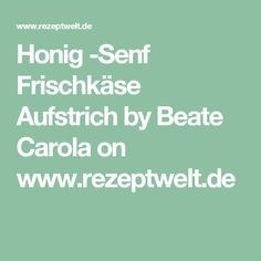 Honig -Senf Frischkäse Aufstrich by Beate Carola on www.rezeptwelt.de Tapas, Sandwiches, Food And Drink, Dressings, Party, Desserts, Salads, Schokolade, Cute Food